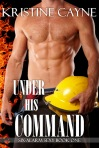 Release day for Under His Command by Kristine Cayne and giveaway